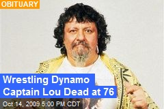 Wrestling Dynamo Captain Lou Dead at 76