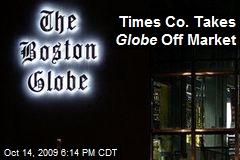 Times Co. Takes Globe Off Market