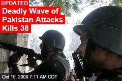Deadly Wave of Pakistan Attacks Kills 38