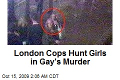 London Cops Hunt Girls in Gay's Murder