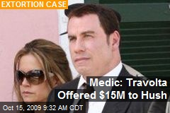 Medic: Travolta Offered $15M to Hush
