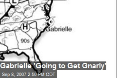 Gabrielle 'Going to Get Gnarly'