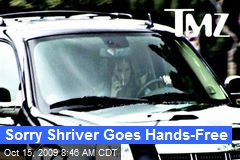 Sorry Shriver Goes Hands-Free