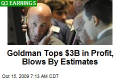 Goldman Tops $3B in Profit, Blows By Estimates