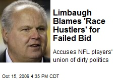 Limbaugh Blames 'Race Hustlers' for Failed Bid