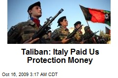 Taliban: Italy Paid Us Protection Money