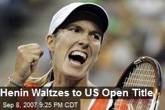Henin Waltzes to US Open Title