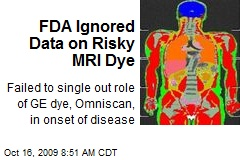 FDA Ignored Data on Risky MRI Dye