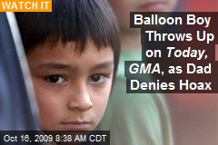 Balloon Boy Throws Up on Today, GMA , as Dad Denies Hoax