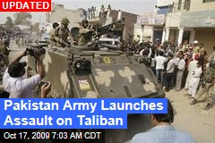 Pakistan Army Launches Assault on Taliban