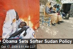 Obama Sets Softer Sudan Policy