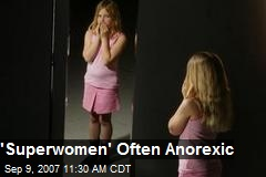 'Superwomen' Often Anorexic