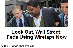Look Out, Wall Street: Feds Using Wiretaps Now