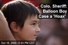 Colo. Sheriff: Balloon Boy Case a 'Hoax'
