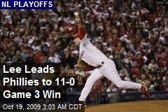 Lee Leads Phillies to 11-0 Game 3 Win