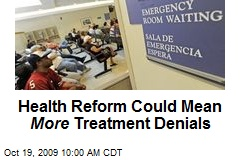 Health Reform Could Mean More Treatment Denials