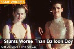 Stunts Worse Than Balloon Boy