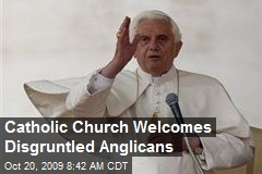 Catholic Church Welcomes Disgruntled Anglicans