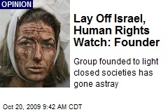 Lay Off Israel, Human Rights Watch: Founder