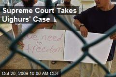 Supreme Court Takes Uighurs' Case