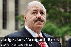 Judge Jails 'Arrogant' Kerik