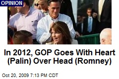 In 2012, GOP Goes With Heart (Palin) Over Head (Romney)