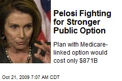 Pelosi Fighting for Stronger Public Option