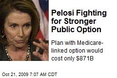 Pelosi Fighting for Stronger Public Option