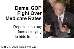 Dems, GOP Fight Over Medicare Rates
