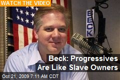 Beck: Progressives Are Like Slave Owners