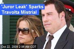 'Juror Leak' Sparks Travolta Mistrial