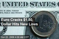 Euro Cracks $1.50, Dollar Hits New Lows