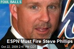 ESPN Must Fire Steve Phillips