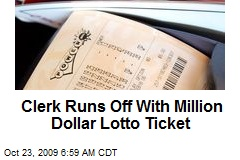 Clerk Runs Off With Million Dollar Lotto Ticket