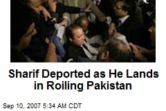 Sharif Deported as He Lands in Roiling Pakistan