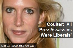 Coulter: 'All Prez Assassins Were Liberals'