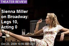 Sienna Miller on Broadway: Legs 10, Acting 0