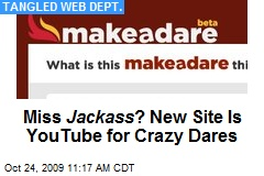 Miss Jackass ? New Site Is YouTube for Crazy Dares