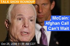 McCain: Afghan Call Can't Wait