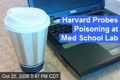 Harvard Probes Poisoning at Med School Lab