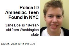 Police ID Amnesiac Teen Found in NYC