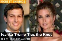 Ivanka Trump Ties the Knot