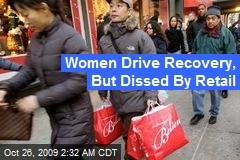 Women Drive Recovery, But Dissed By Retail
