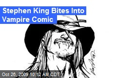 Stephen King Bites Into Vampire Comic