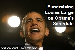 Fundraising Looms Large on Obama's Schedule
