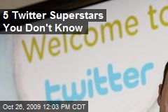 5 Twitter Superstars You Don't Know