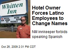 Hotel Owner Forces Latino Employees to Change Names