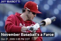 November Baseball's a Farce