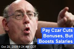 Pay Czar Cuts Bonuses, But Boosts Salaries