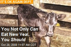 You Not Only Can Eat New Veal, You Should